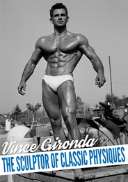 Vince Gironda, the Sculptor of Classic Physiques