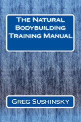 The Natural Bodybuilding Training Manual